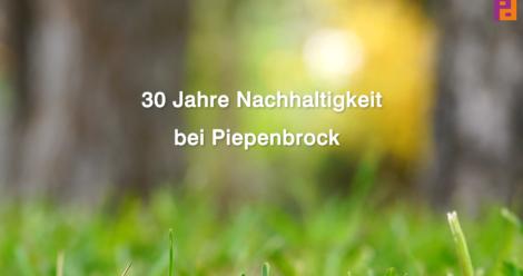 30 Jahre Nachhaltigkeit bei Piepenbrock